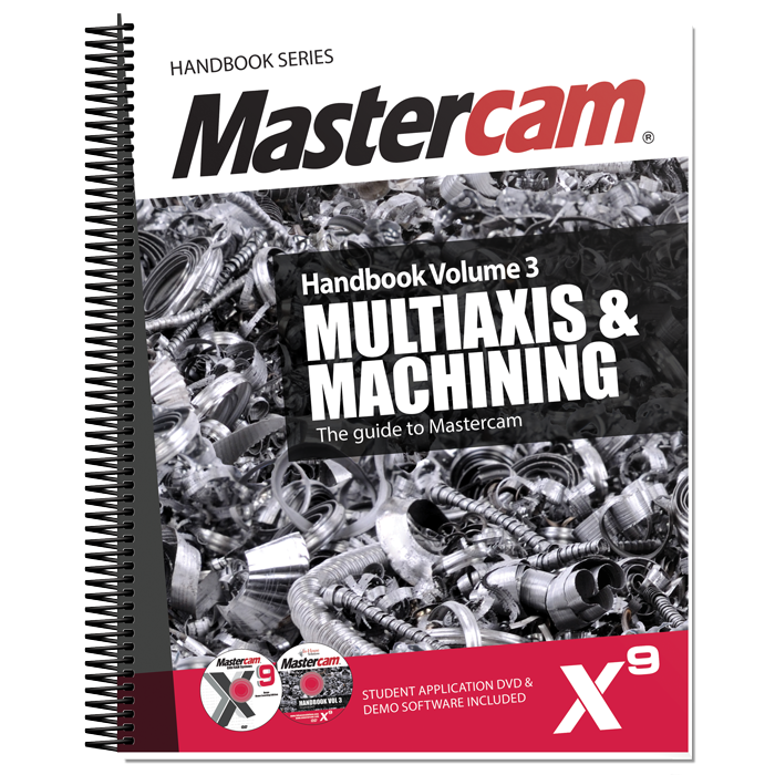 Mastercam x9- hanbook volume 3 multiaxis & machining – Cad cam
